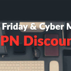 2016 Black Friday and Cyber Monday VPN Deals